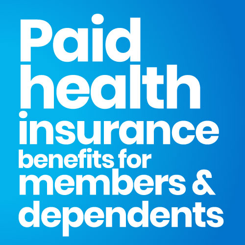 Paid health insurance benefits for members & dependents