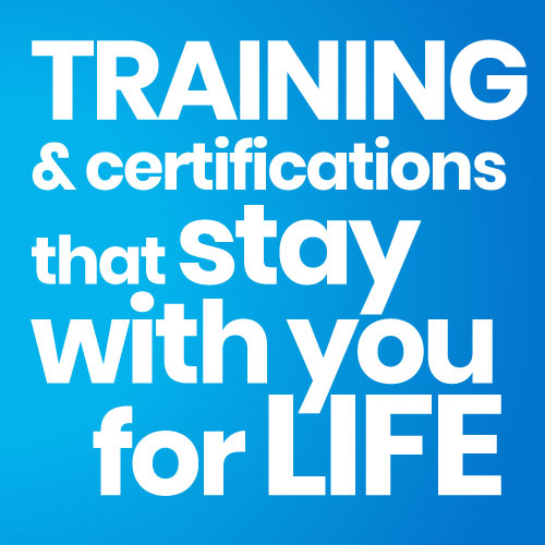Training & certifications that stay with you for life